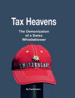 Tax Heavens is a book based on Rudolf Elmer's real life story